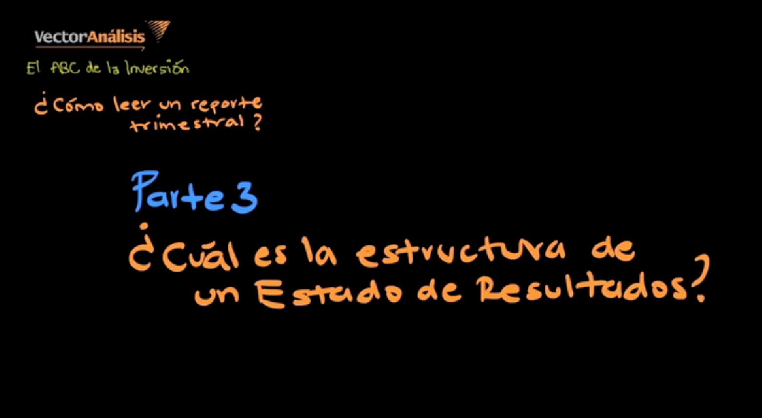 Video:  Como leer reportes trimestrales? Parte 3. Componentes del Estado de Resultados.